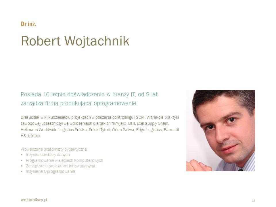 13 Robert Wojtachnik  Posiada 16 letnie doświadczenie w branży IT, od 9 lat zarządza firmą produkującą oprogramowanie.