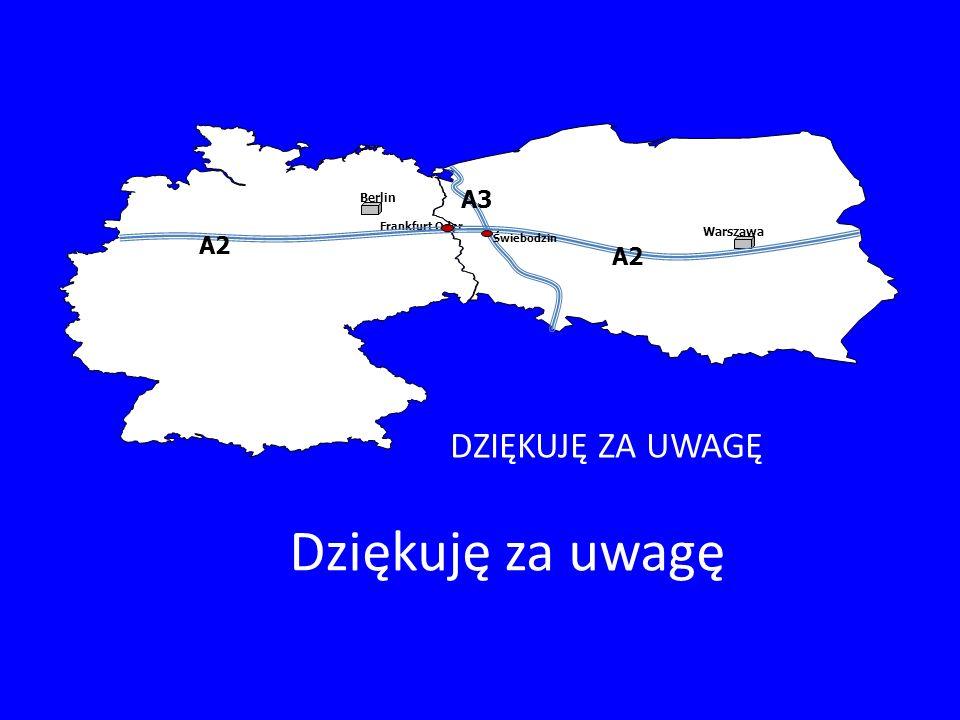 Frankfurt Oder Warszawa A2 A3 Świebodzin Berlin Dziękuję za uwagę DZIĘKUJĘ ZA UWAGĘ