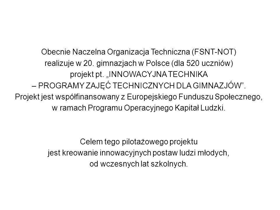 Obecnie Naczelna Organizacja Techniczna (FSNT-NOT) realizuje w 20.
