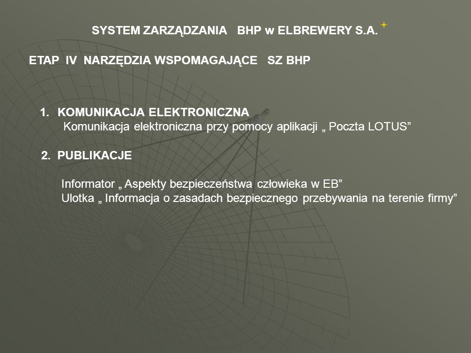"""ETAP IV NARZĘDZIA WSPOMAGAJĄCE SZ BHP 1.KOMUNIKACJA ELEKTRONICZNA Komunikacja elektroniczna przy pomocy aplikacji """" Poczta LOTUS 2."""