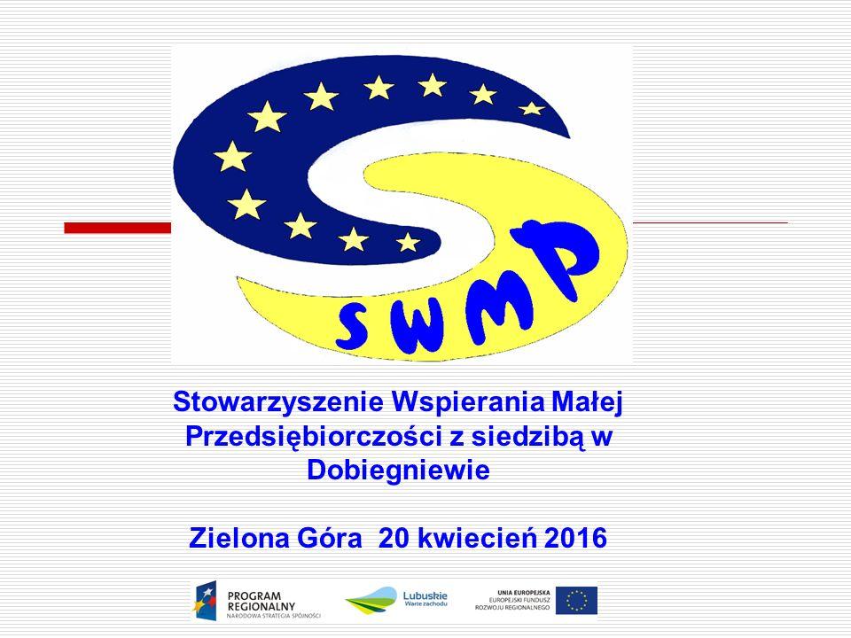 Stowarzyszenie Wspierania Małej Przedsiębiorczości z siedzibą w Dobiegniewie Zielona Góra 20 kwiecień 2016