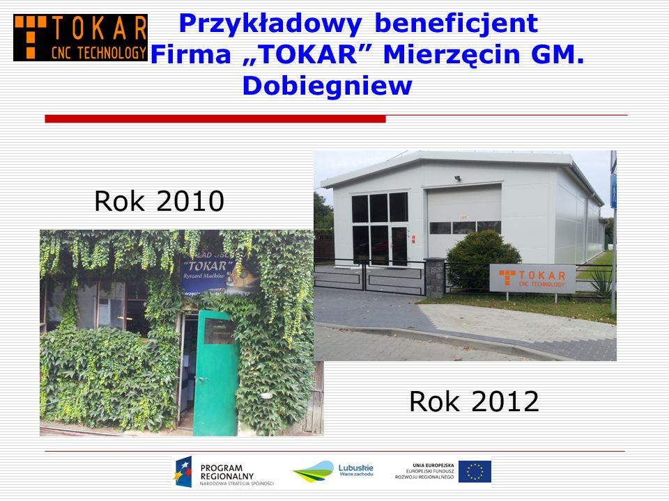 """Przykładowy beneficjent Firma """"TOKAR Mierzęcin GM. Dobiegniew Rok 2010 Rok 2012"""