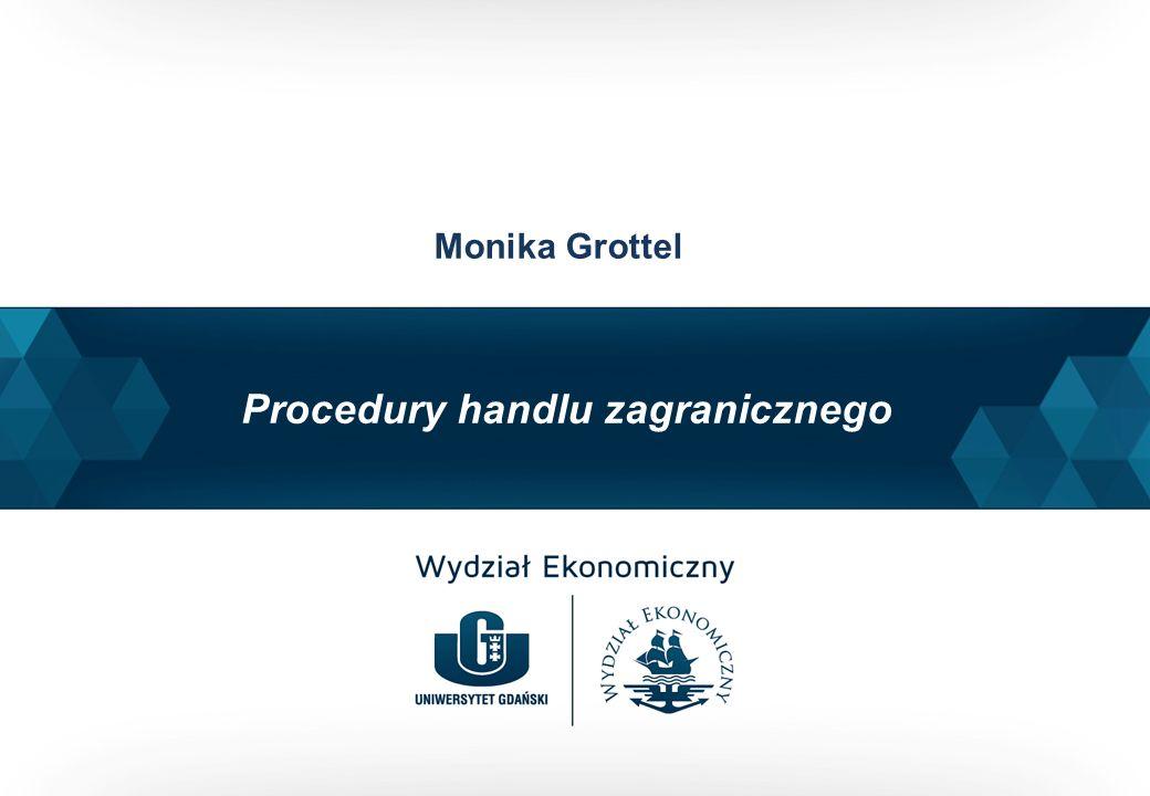 Procedury handlu zagranicznego Monika Grottel