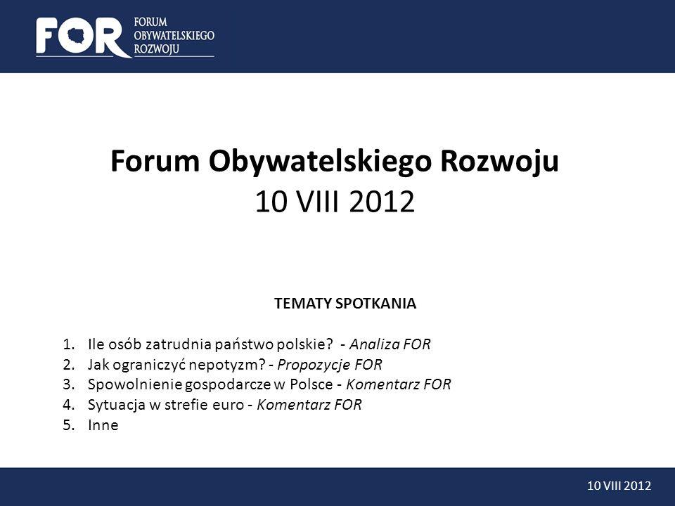 10 VIII 2012 TEMATY SPOTKANIA 1.Ile osób zatrudnia państwo polskie.