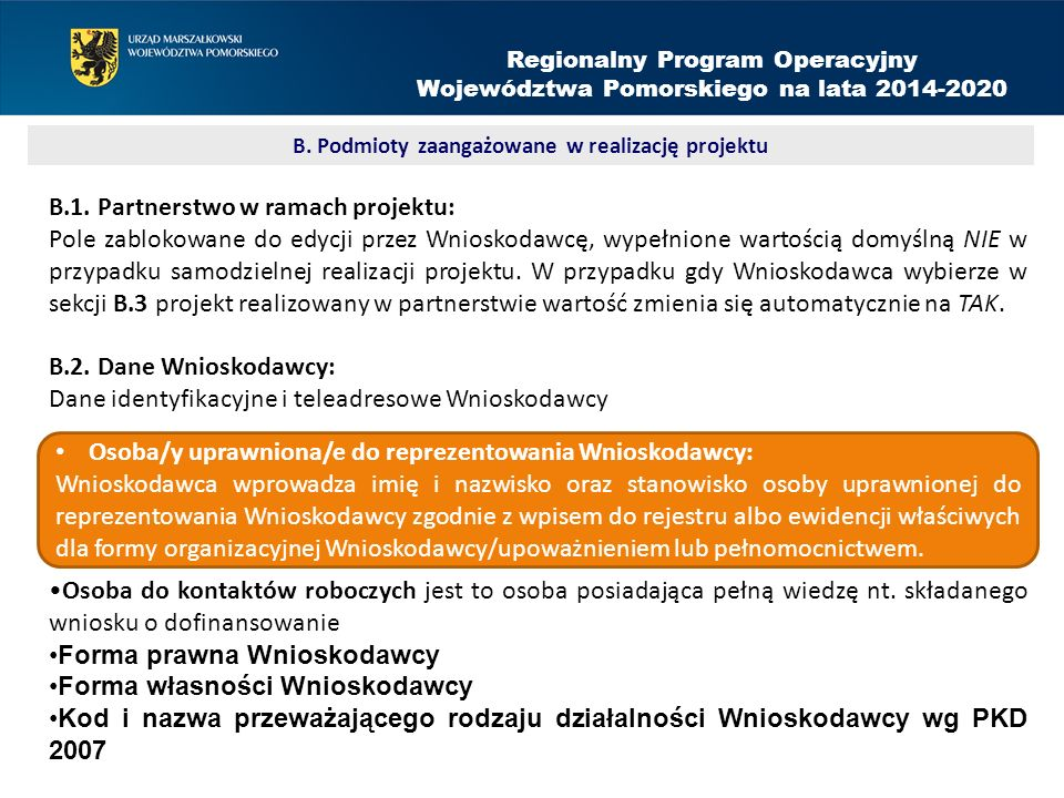 B.1. Partnerstwo w ramach projektu: Pole zablokowane do edycji przez Wnioskodawcę, wypełnione wartością domyślną NIE w przypadku samodzielnej realizac