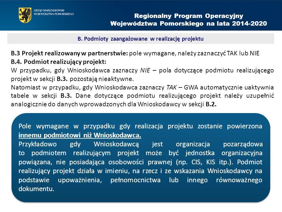 B.3 Projekt realizowany w partnerstwie: pole wymagane, należy zaznaczyć TAK lub NIE B.4.