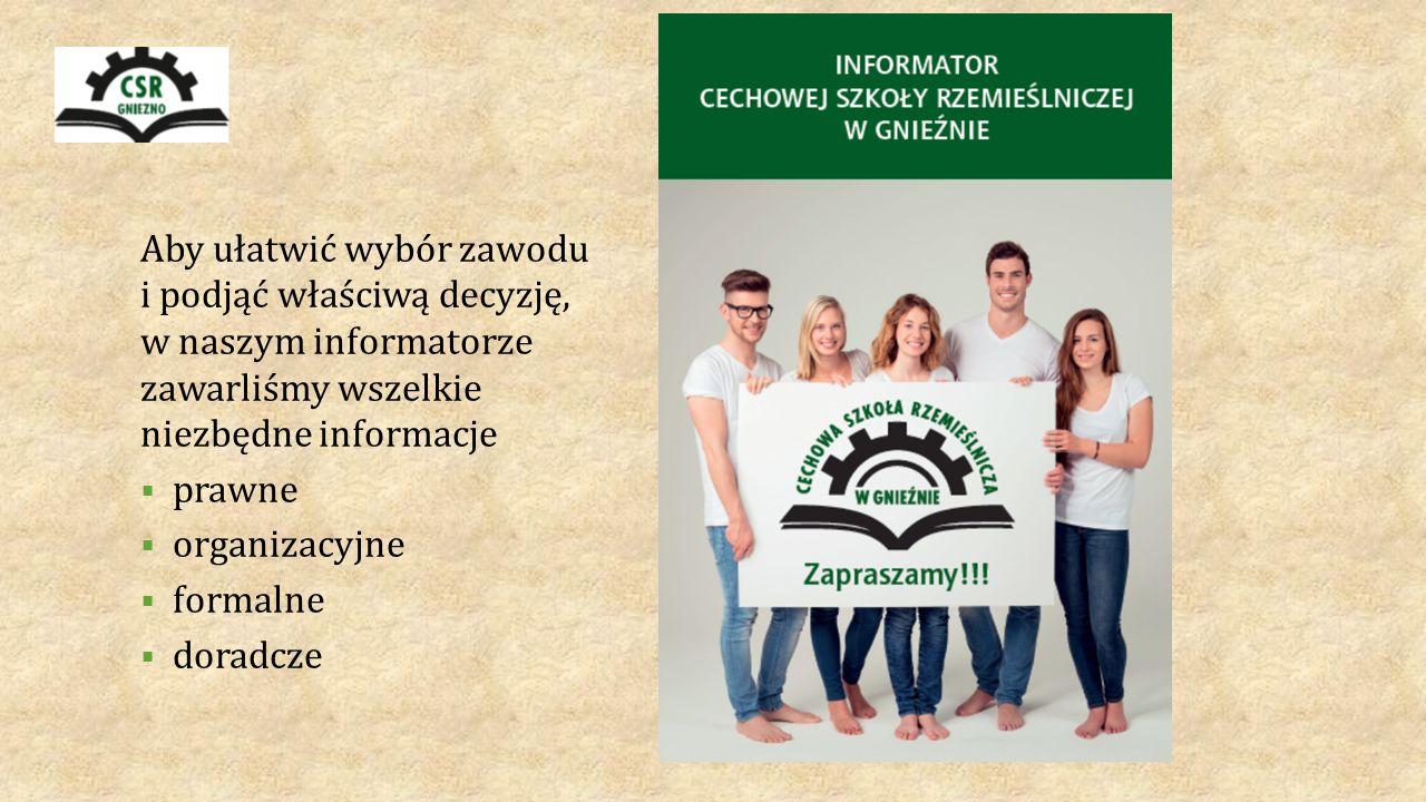 Aby ułatwić wybór zawodu i podjąć właściwą decyzję, w naszym informatorze zawarliśmy wszelkie niezbędne informacje  prawne  organizacyjne  formalne  doradcze