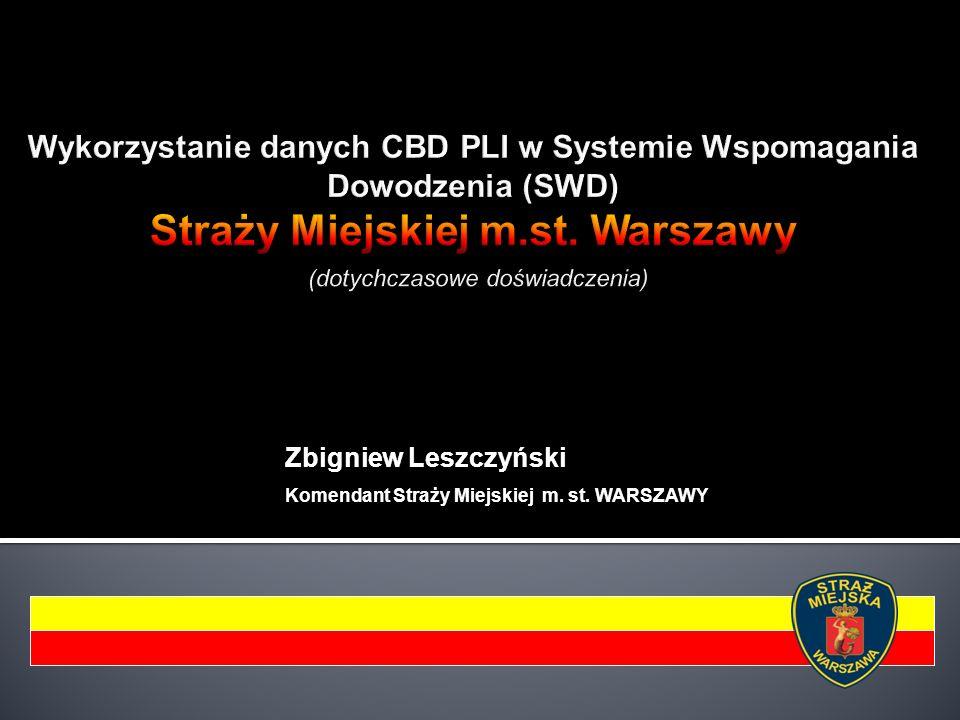 Zbigniew Leszczyński Komendant Straży Miejskiej m. st. WARSZAWY