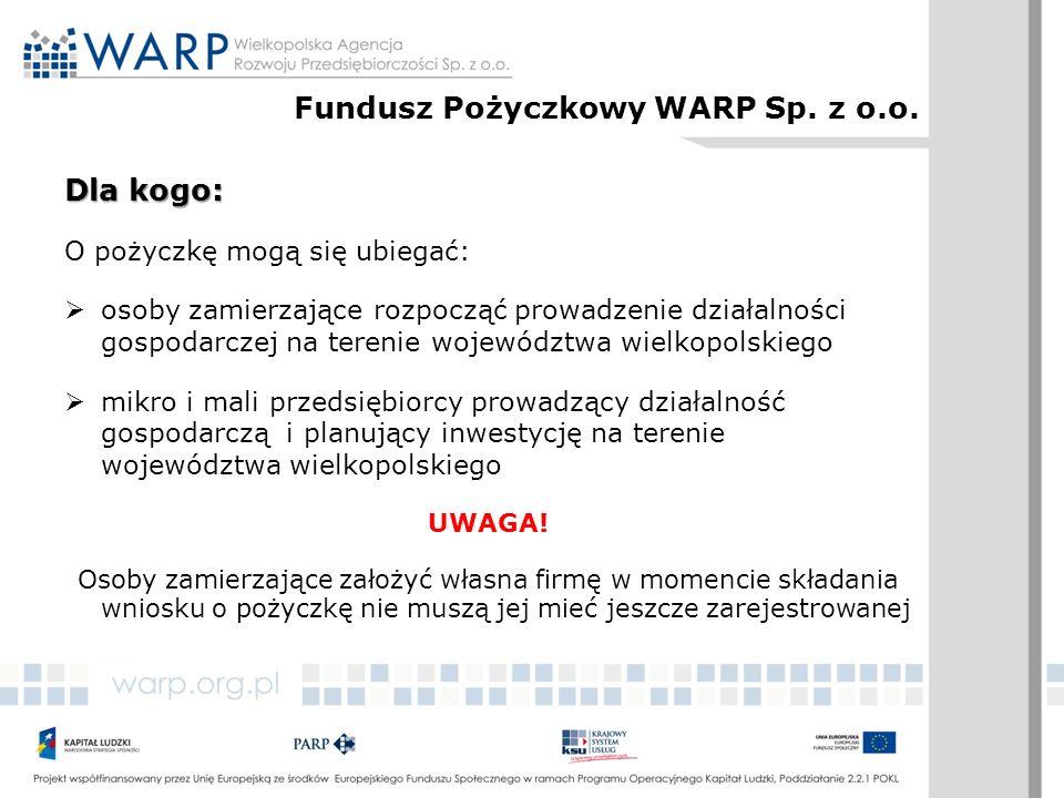Dla kogo: O pożyczkę mogą się ubiegać:  osoby zamierzające rozpocząć prowadzenie działalności gospodarczej na terenie województwa wielkopolskiego  m