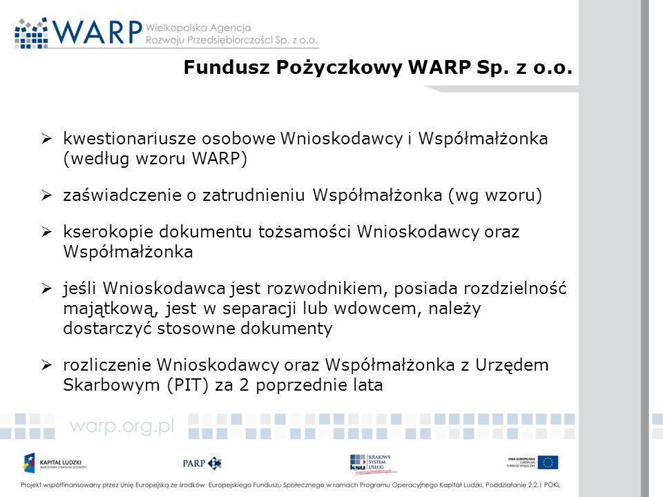  kwestionariusze osobowe Wnioskodawcy i Współmałżonka (według wzoru WARP)  zaświadczenie o zatrudnieniu Współmałżonka (wg wzoru)  kserokopie dokume