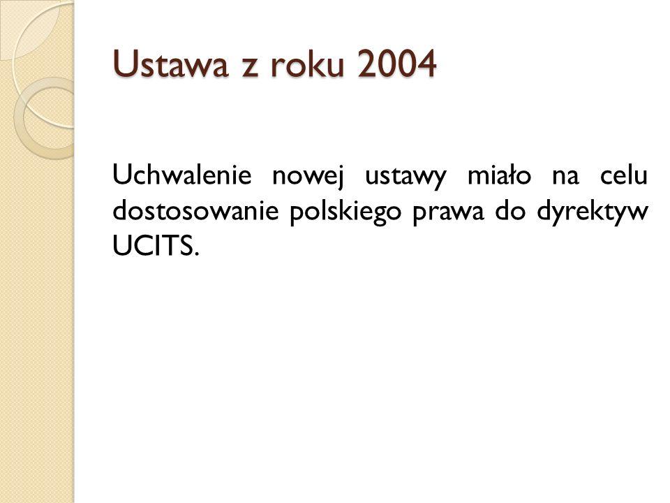 Ustawa z roku 2004 – nowe rozwiązania Rozszerzenie przedmiotu działalności TFI o: ◦ Zarządzanie na zlecenie cudzym pakietem papierów wartościowych (np.