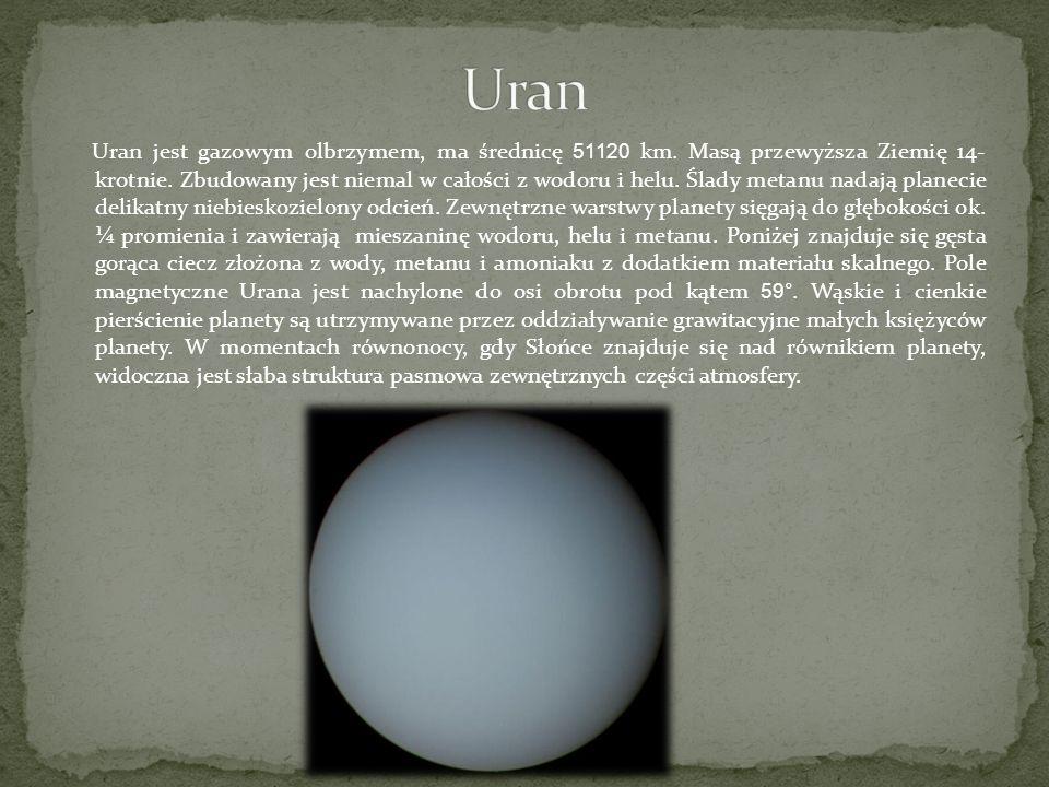 Uran jest gazowym olbrzymem, ma średnicę 51120 km. Masą przewyższa Ziemię 14- krotnie. Zbudowany jest niemal w całości z wodoru i helu. Ślady metanu n