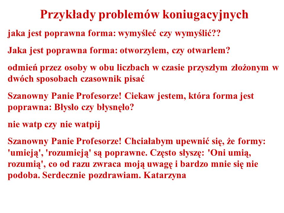 Przykłady problemów składniowych Uprzejmie proszę o odpowiedź na pytanie.