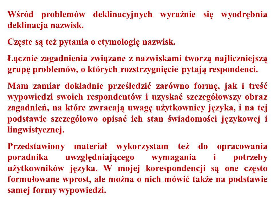 Kilka uwag końcowych Przedstawiłem tutaj wstępną, ogólną analizę materiału, który zgromadziłem w bazie swojego Poradnika Językowego.