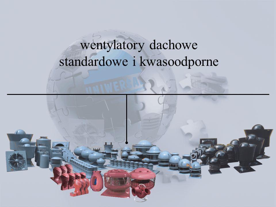 wentylatory dachowe standardowe i kwasoodporne
