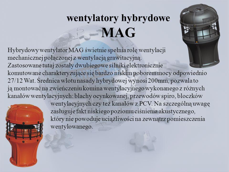 wentylatory hybrydowe MAG Hybrydowy wentylator MAG świetnie spełnia rolę wentylacji mechanicznej połączonej z wentylacją grawitacyjną. Zastosowane tut