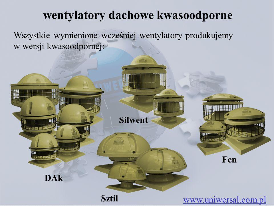 Wszystkie wymienione wcześniej wentylatory produkujemy w wersji kwasoodpornej: www.uniwersal.com.pl wentylatory dachowe kwasoodporne Sztil Silwent Fen
