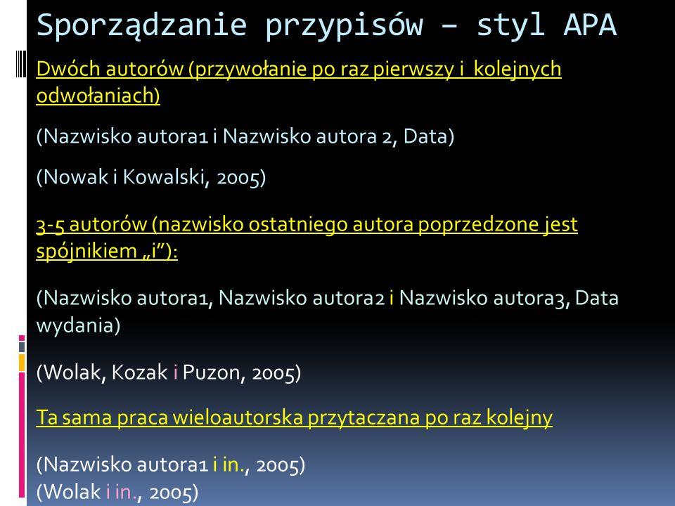 Sporządzanie przypisów – styl APA Dwóch autorów (przywołanie po raz pierwszy i kolejnych odwołaniach) (Nazwisko autora1 i Nazwisko autora 2, Data) (No