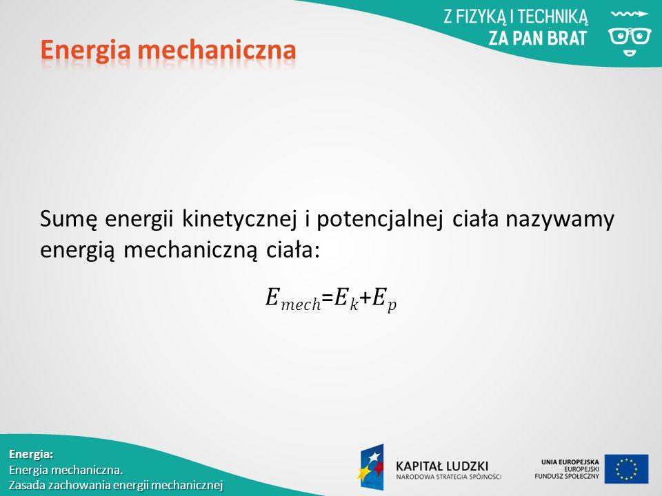 Energia: Energia mechaniczna.