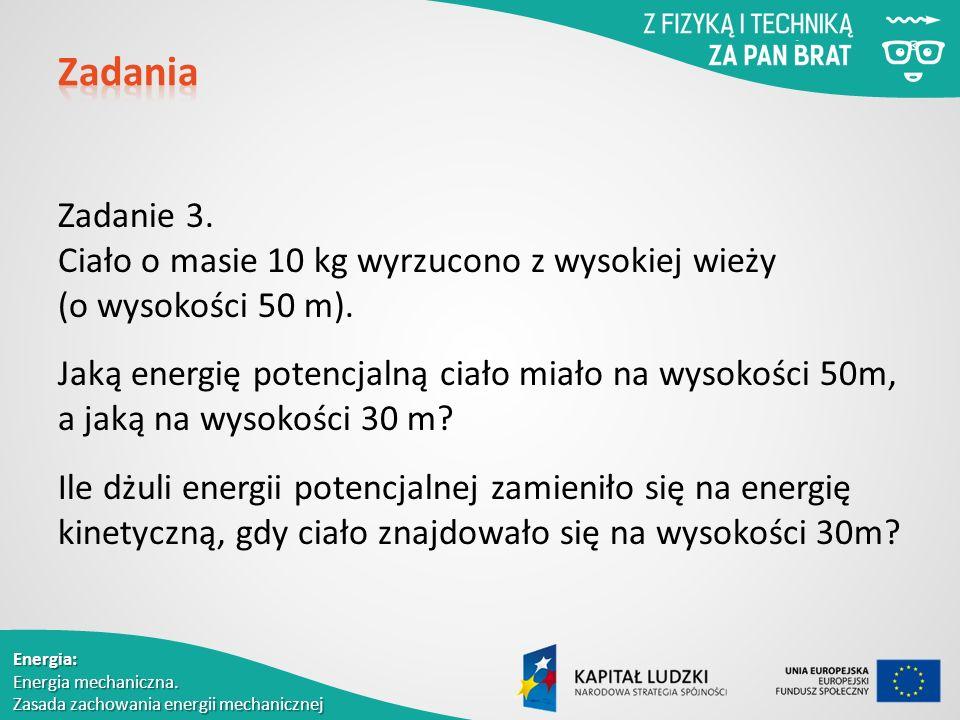 Energia: Energia mechaniczna. Zasada zachowania energii mechanicznej Zadanie 3.