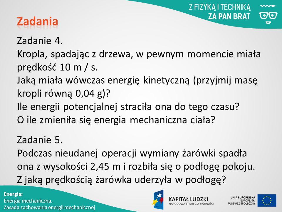 Energia: Energia mechaniczna. Zasada zachowania energii mechanicznej Zadanie 4.