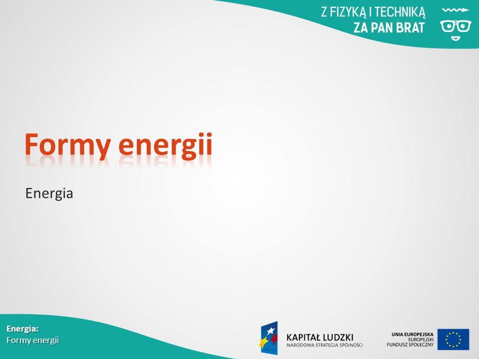 Energia: Formy energii Energia