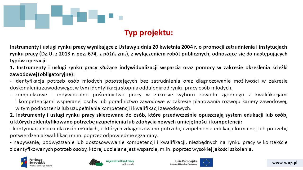 www.wup.pl Typ projektu: Instrumenty i usługi rynku pracy wynikające z Ustawy z dnia 20 kwietnia 2004 r.