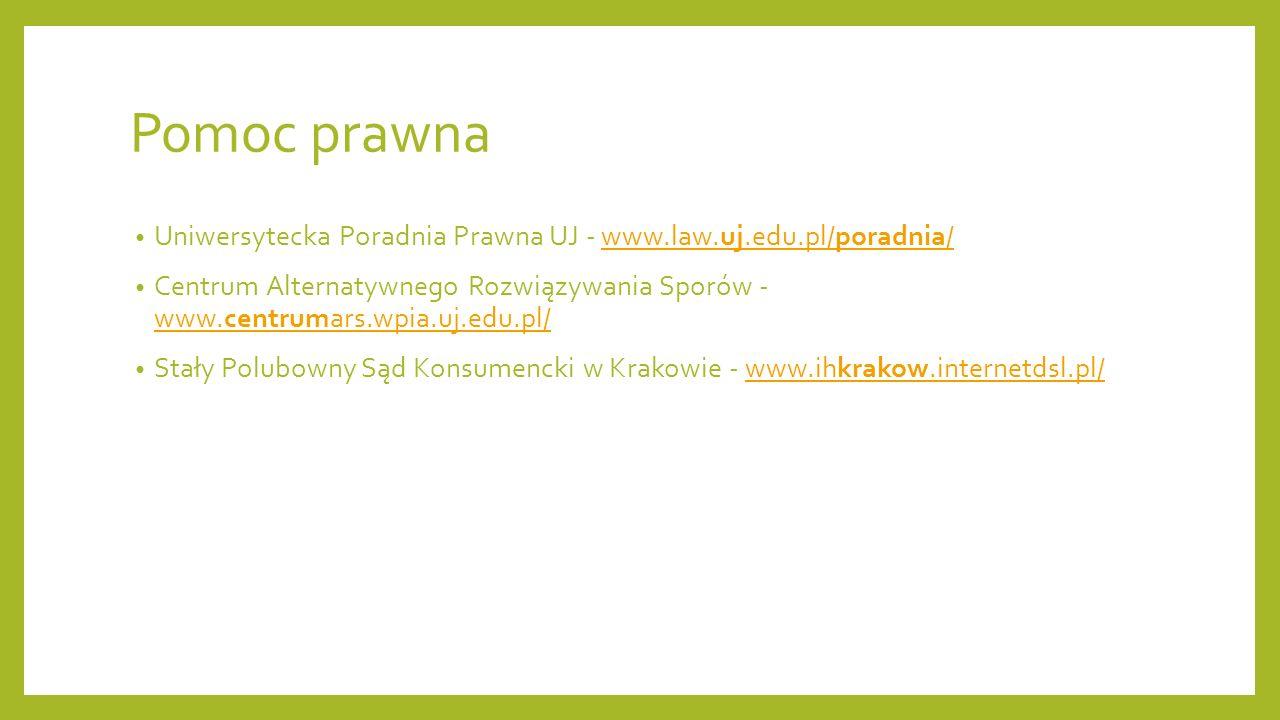 Pomoc prawna Uniwersytecka Poradnia Prawna UJ - www.law.uj.edu.pl/poradnia/www.law.uj.edu.pl/poradnia/ Centrum Alternatywnego Rozwiązywania Sporów - www.centrumars.wpia.uj.edu.pl/ www.centrumars.wpia.uj.edu.pl/ Stały Polubowny Sąd Konsumencki w Krakowie - www.ihkrakow.internetdsl.pl/www.ihkrakow.internetdsl.pl/
