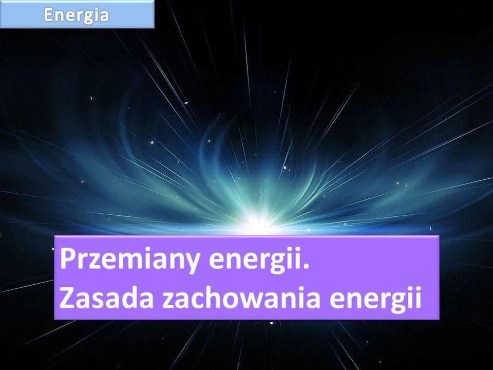 Sumę energii kinetycznej i potencjalnych ciała (układu ciał) nazywamy energią mechaniczną E = E k + E p Ptak o masie 1 kg leci z prędkością 10 m/s na wysokości 20 m.
