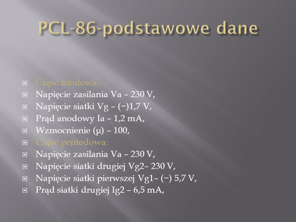  Część triodowa:  Napięcie zasilania Va – 230 V,  Napięcie siatki Vg – (−)1,7 V,  Prąd anodowy Ia – 1,2 mA,  Wzmocnienie ( μ ) – 100,  Część pentodowa:  Napięcie zasilania Va – 230 V,  Napięcie siatki drugiej Vg2– 230 V,  Napięcie siatki pierwszej Vg1– (−) 5,7 V,  Prąd siatki drugiej Ig2 – 6,5 mA,