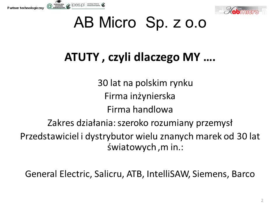 AB Micro Sp. z o.o ATUTY, czyli dlaczego MY ….