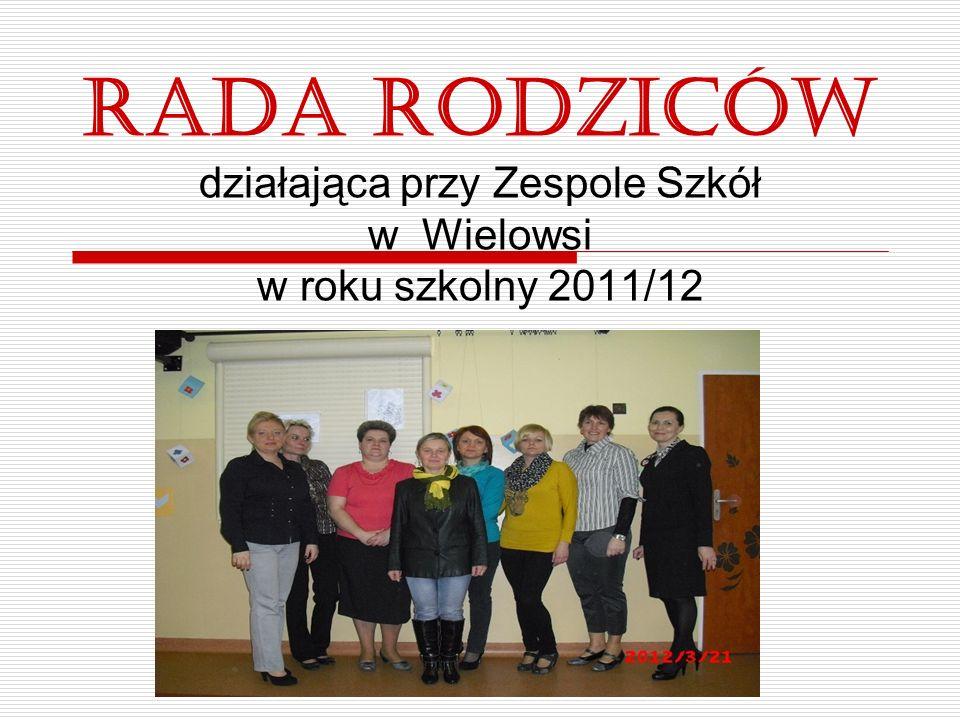 Rada Rodziców działająca przy Zespole Szkół w Wielowsi w roku szkolny 2011/12