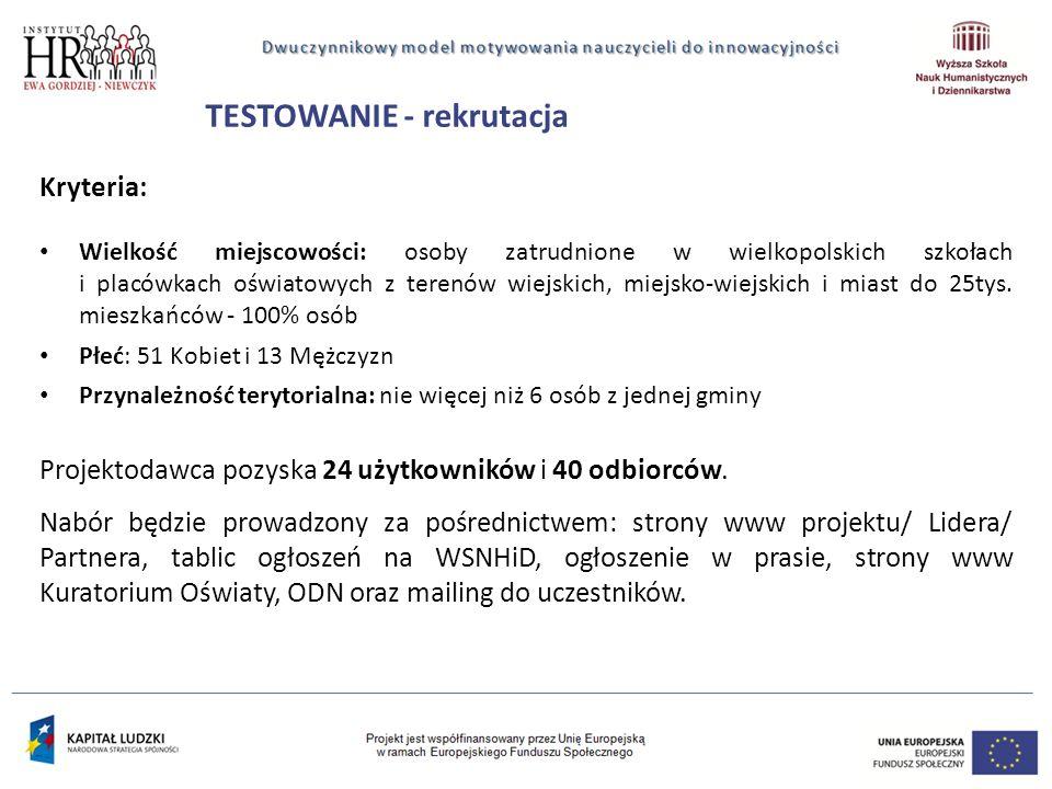 TESTOWANIE - rekrutacja Kryteria: Wielkość miejscowości: osoby zatrudnione w wielkopolskich szkołach i placówkach oświatowych z terenów wiejskich, miejsko-wiejskich i miast do 25tys.