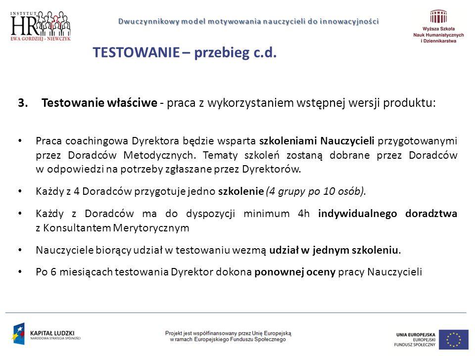 3.Testowanie właściwe - praca z wykorzystaniem wstępnej wersji produktu: Praca coachingowa Dyrektora będzie wsparta szkoleniami Nauczycieli przygotowanymi przez Doradców Metodycznych.