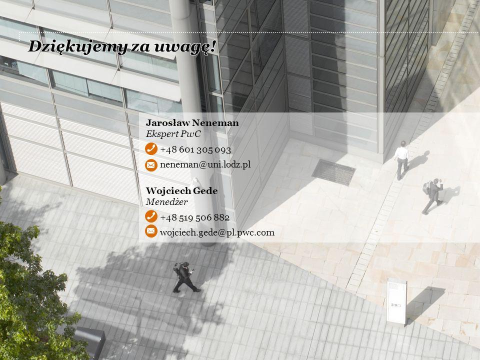 Jarosław Neneman Ekspert PwC +48 601 305 093 neneman@uni.lodz.pl Wojciech Gede Menedżer +48 519 506 882 wojciech.gede@pl.pwc.com