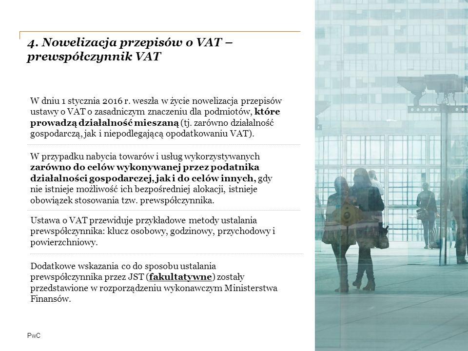 PwC 4. Nowelizacja przepisów o VAT – prewspółczynnik VAT 8 W przypadku nabycia towarów i usług wykorzystywanych zarówno do celów wykonywanej przez pod