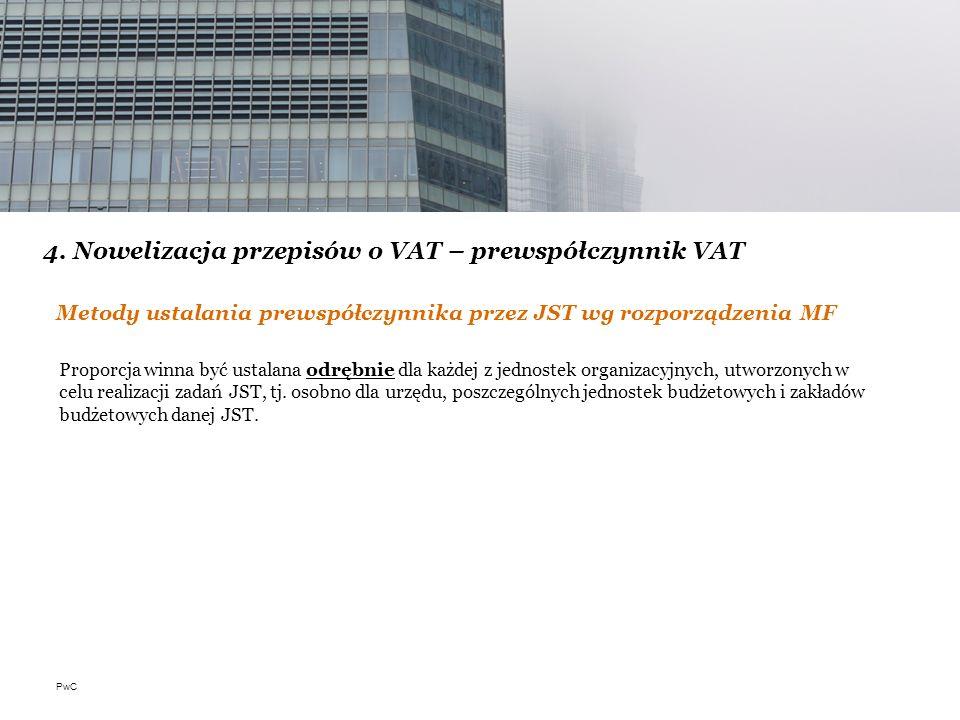 PwC Metody ustalania prewspółczynnika przez JST wg rozporządzenia MF Proporcja winna być ustalana odrębnie dla każdej z jednostek organizacyjnych, utw