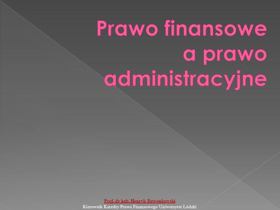 Prof. dr hab. Henryk Dzwonkowski Kierownik Katedry Prawa Finansowego Uniwersytet Łódzki