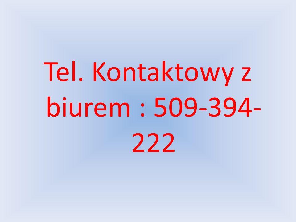 Tel. Kontaktowy z biurem : 509-394- 222