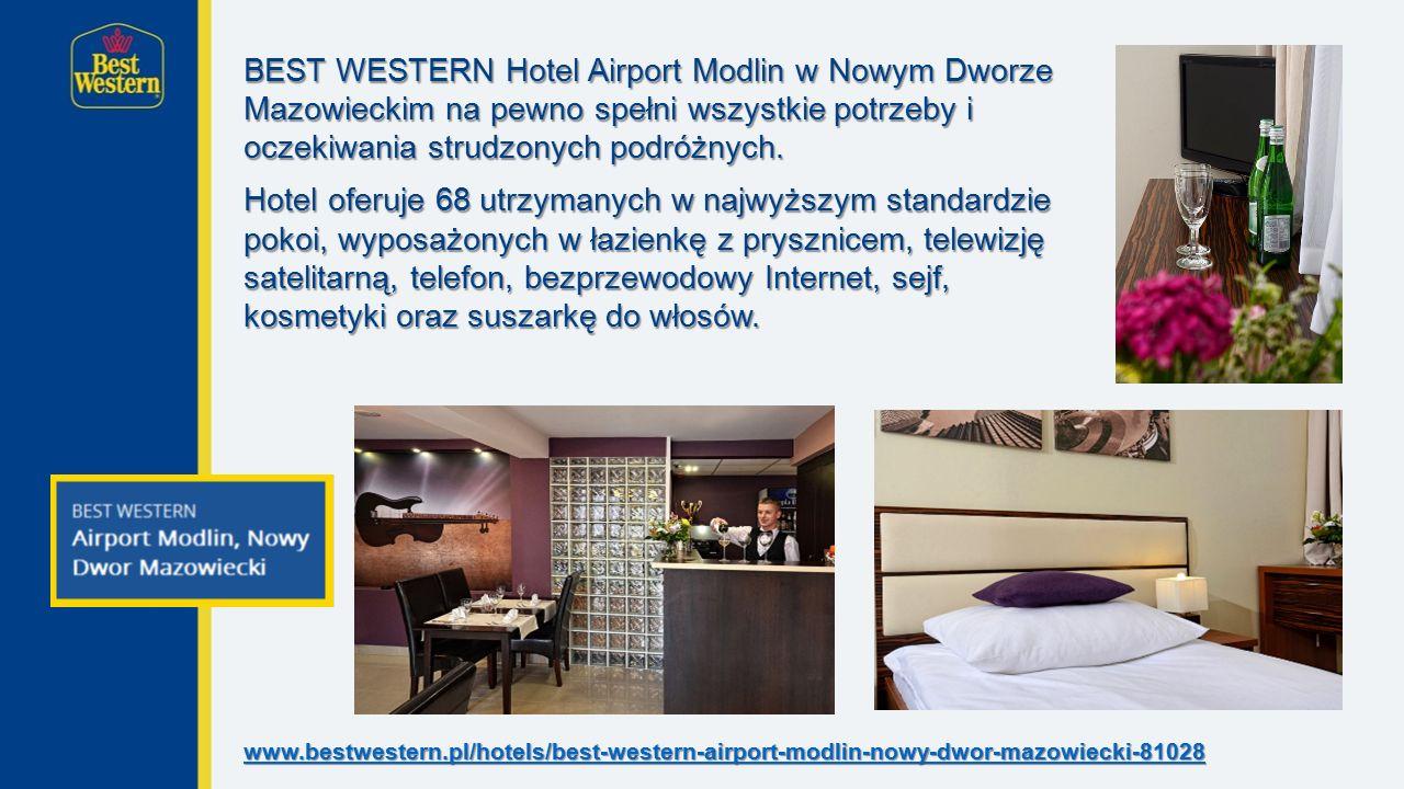BEST WESTERN Hotel Airport Modlin w Nowym Dworze Mazowieckim na pewno spełni wszystkie potrzeby i oczekiwania strudzonych podróżnych.