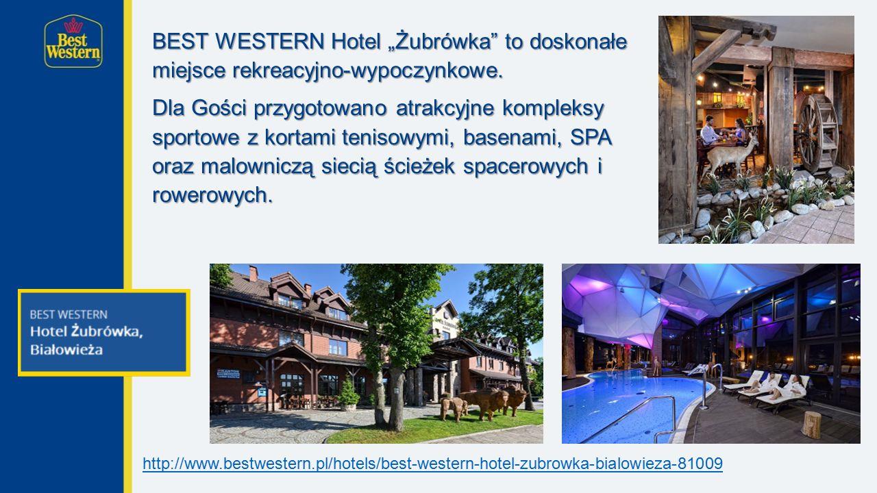 """BEST WESTERN Hotel """"Żubrówka to doskonałe miejsce rekreacyjno-wypoczynkowe."""