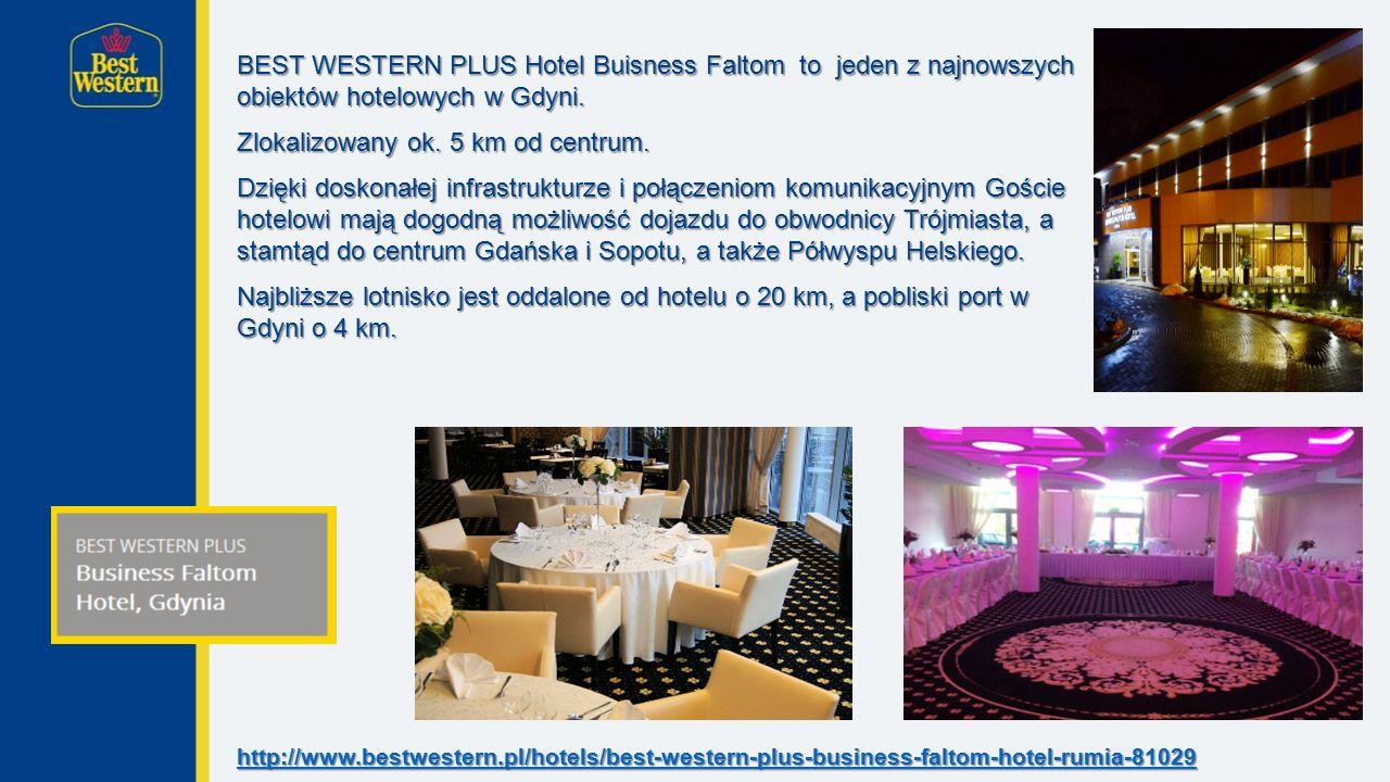 BEST WESTERN PLUS Hotel Buisness Faltom to jeden z najnowszych obiektów hotelowych w Gdyni.