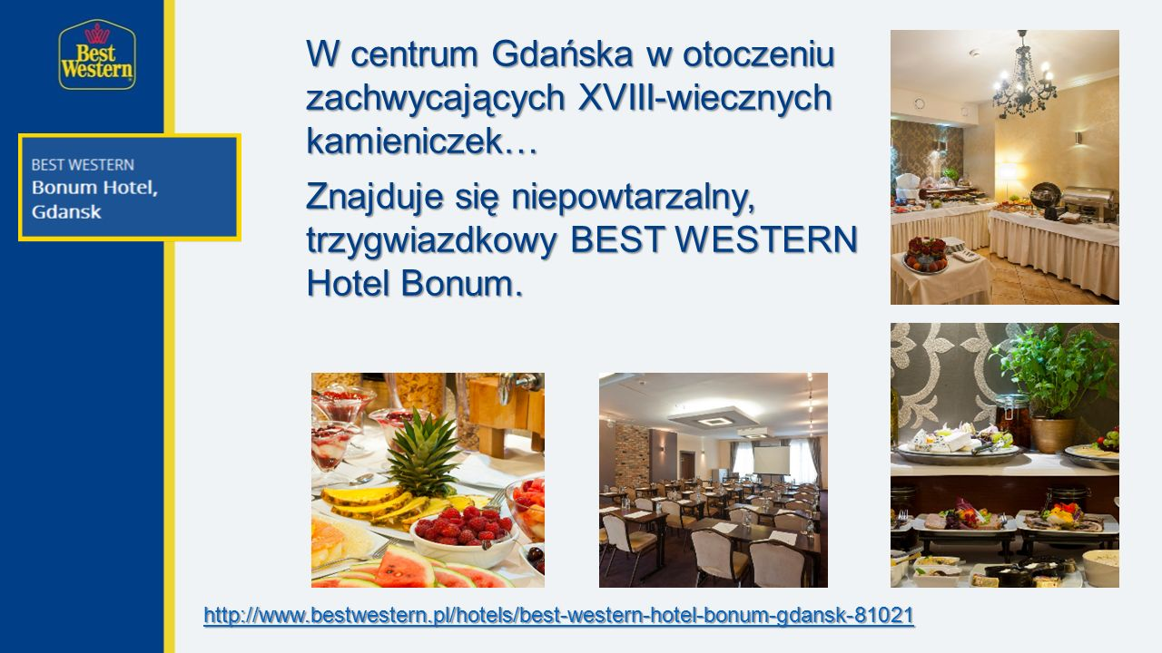 W centrum Gdańska w otoczeniu zachwycających XVIII-wiecznych kamieniczek… Znajduje się niepowtarzalny, trzygwiazdkowy BEST WESTERN Hotel Bonum.