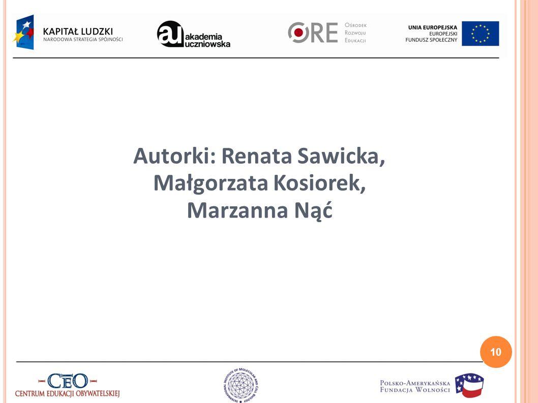 Autorki: Renata Sawicka, Małgorzata Kosiorek, Marzanna Nąć 10