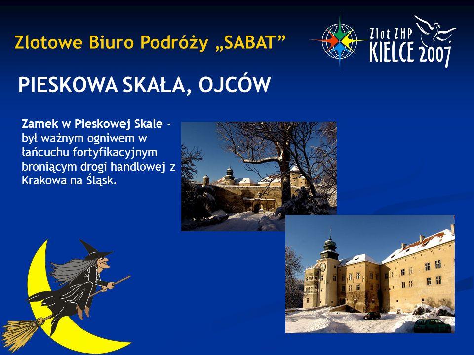"""Zlotowe Biuro Podróży """"SABAT PIESKOWA SKAŁA, OJCÓW Zamek w Pieskowej Skale - był ważnym ogniwem w łańcuchu fortyfikacyjnym broniącym drogi handlowej z Krakowa na Śląsk."""