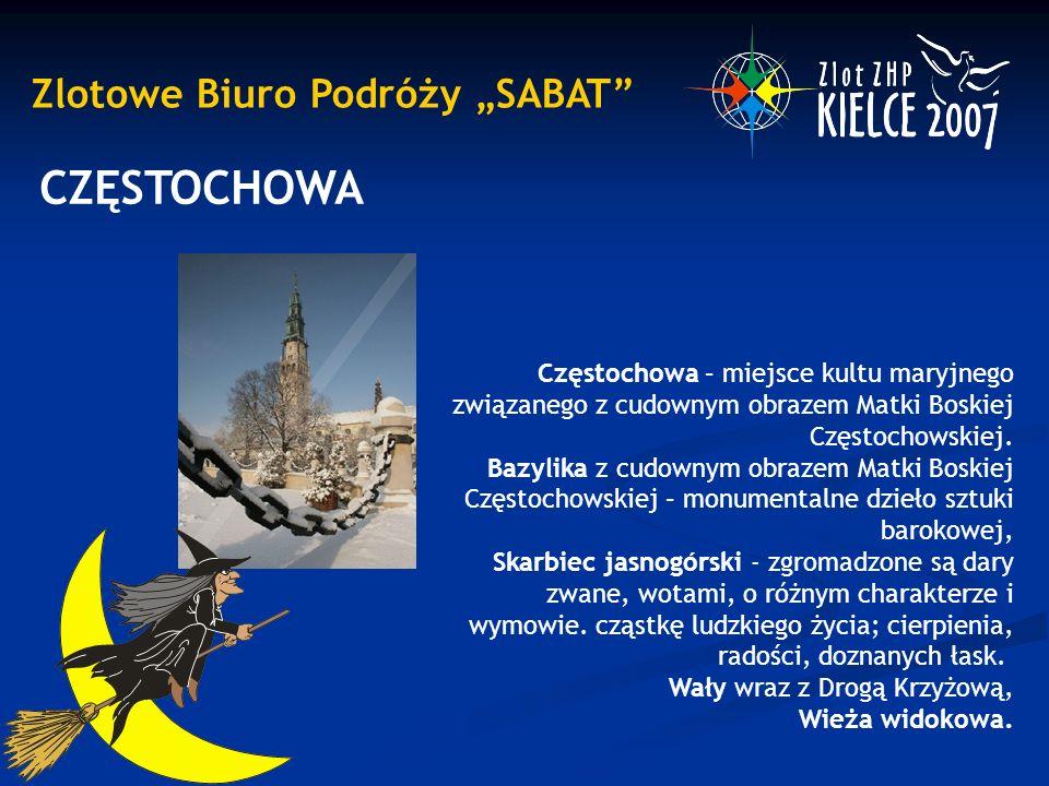 """Zlotowe Biuro Podróży """"SABAT CZĘSTOCHOWA Częstochowa – miejsce kultu maryjnego związanego z cudownym obrazem Matki Boskiej Częstochowskiej."""