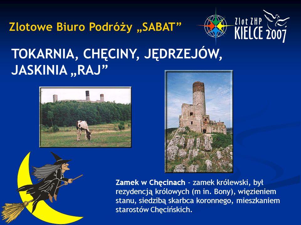 """Zlotowe Biuro Podróży """"SABAT"""" TOKARNIA, CHĘCINY, JĘDRZEJÓW, JASKINIA """"RAJ"""" Zamek w Chęcinach - zamek królewski, był rezydencją królowych (m in. Bony),"""