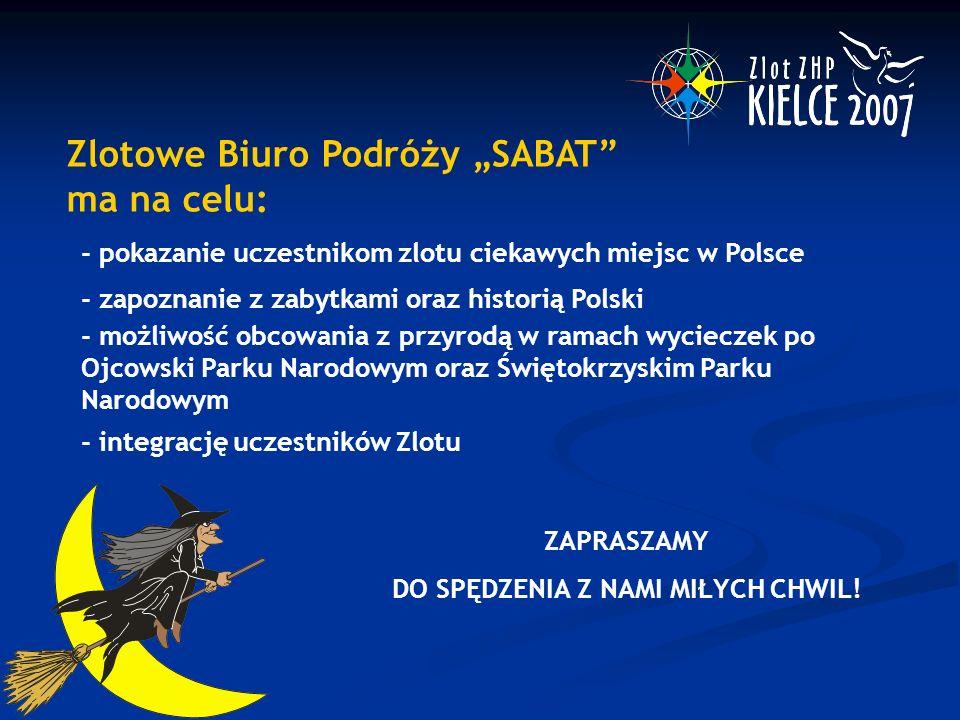 """Zlotowe Biuro Podróży """"SABAT"""" ma na celu: - pokazanie uczestnikom zlotu ciekawych miejsc w Polsce - zapoznanie z zabytkami oraz historią Polski - możl"""