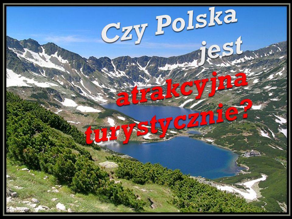 Wbrew pozorom Polska jest krajem bardzo atrakcyjnym pod względem turystycznym.