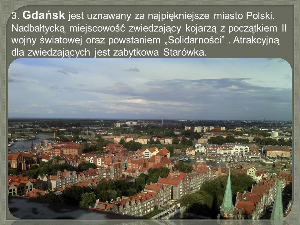 3. Gdańsk jest uznawany za najpiękniejsze miasto Polski.